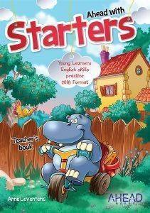 AHEAD WITH STARTERS PRIMARY TΕΑCHΕRS (YOUNG LEARNERS ENGLISH SKILLS PRACTICE)